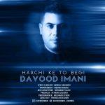 Davood Imani – Harchi Ke To Begi